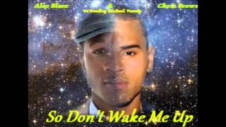 Aloe Blacc & Chris Brown VS Bradley Michael Tweedy -  So Don't Wake Me Up (Audio)