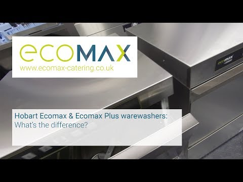 Hobart Ecomax & Ecomax Plus warewashers: What's the difference?