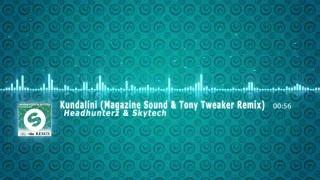 Headhunterz & Skytech - Kundalini (Magazine Sound & Tony Tweaker Remix)