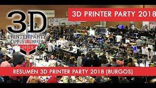 Resumen #3DPrinterParty 2018 Burgos | El mayor evento de impresión 3D