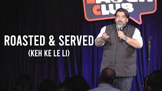 Roasted and Served  - Keh Ke Le Li - Stand Up Comedy by Jeeveshu Ahluwalia