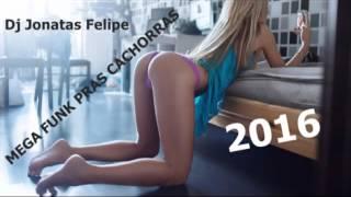Mega Funk Pras Cachorras Fevereiro 2016 (Dj Jonatas Felipe)
