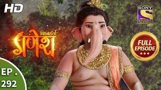 Vighnaharta Ganesh - Ep 292 - Full Episode - 3rd October, 2018