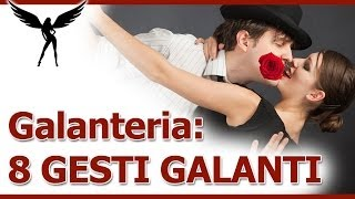 Galanteria: 8 gesti galanti che dovresti usare ancora (ma senza esagerare)