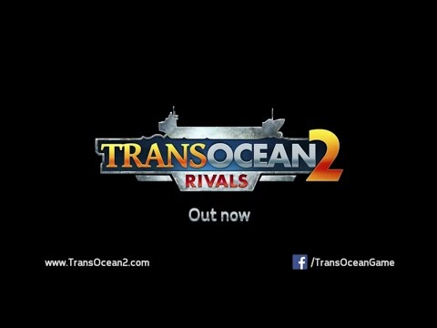 TransOcean 2: Rivals - Official release trailer thumbnail