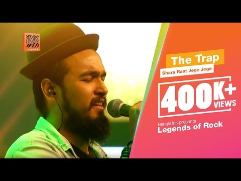 Shara Raat Jege Jege | The Trap | Banglalink presents Legends of Rock  HD Mp4 3GP Video and MP3