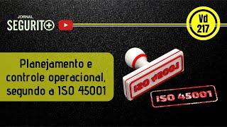 Vd. 217 - Planejamento e controle operacional, segundo a ISO 45001