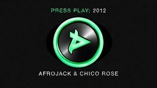 Afrojack & Chico Rose - 2012