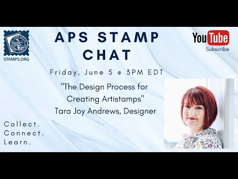 "APS Stamp Chat: ""The Design Process for Creating Artistamps"" with Tara Joy Andrews"