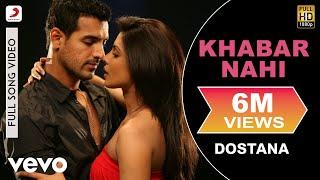 Khabar Nahi Full Video - Dostana|John,Abhishek,Priyanka