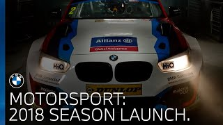 BMW UK Motorsport   2018 Season Launch.