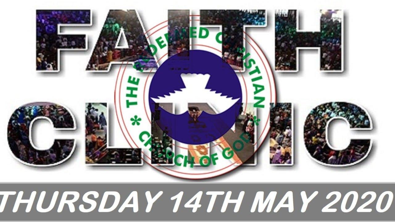 RCCG May 14th 2020 Faith Clinic, RCCG May 14th 2020 Faith Clinic by Pastor E. A. Adeboye
