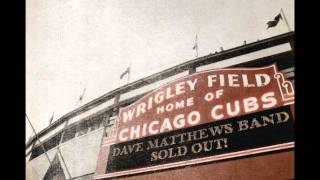 Last Stop - Live at Wrigley Field Dave Matthews Band