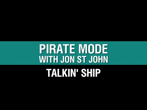 Talkin' Ship - Pirate Mode with Jon St. John