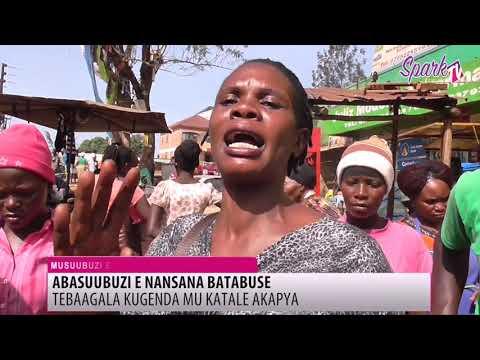 Abasuubuzi e Nansana bawakanyizza eky'okudda mu katale akapya