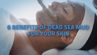 6 Benefits of Dead Sea Mud For Your Skin