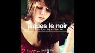 Jaques Le Noir   Japan (Original Mix)