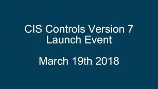 CIS Controls Version 7 Launch Event