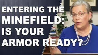 ENTERING THE MINEFIELD: Is Your Armor Ready?