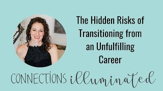The Hidden Risks of Transitioning from an Unfulfilling Career