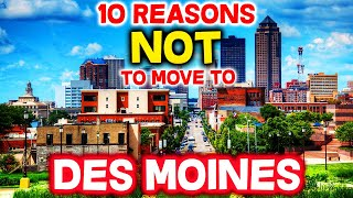 Top 10 Reasons NOT To Move To Des Moines, Iowa