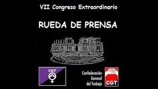 Rueda de prensa: VII Congreso Extraordinario CGT