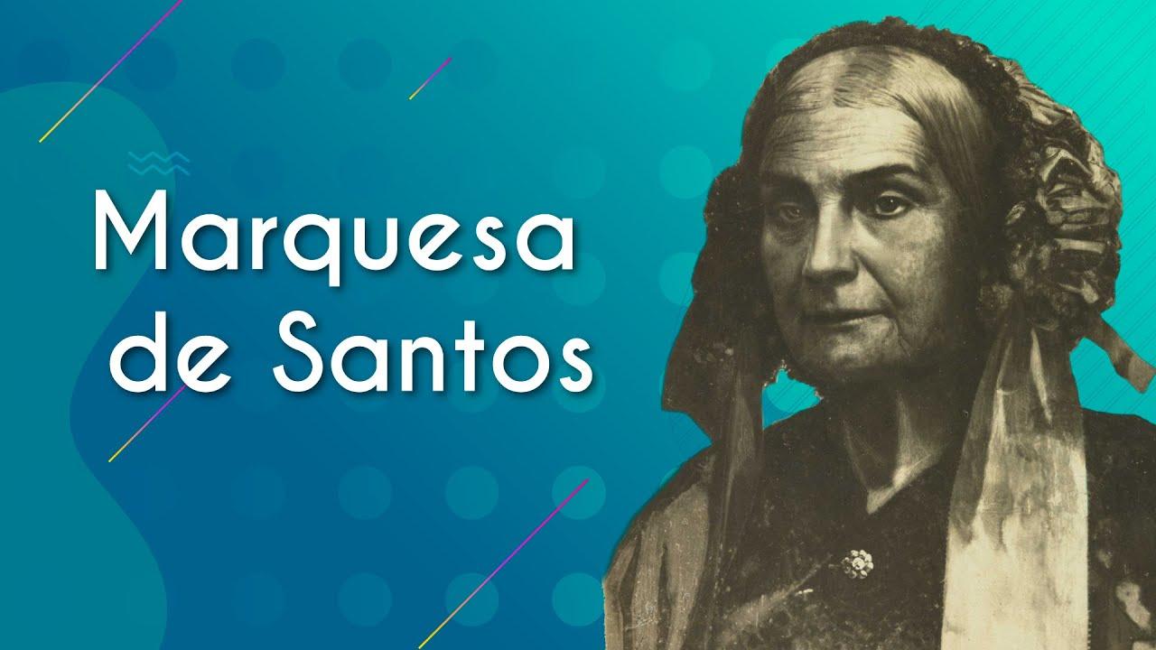 Marquesa de Santos | Grandes Mulheres da História