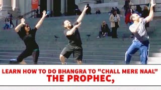 Chall Mere Naal - The PropheC | Bhangra Dance Steps  Tutorials | Learn Bhangra