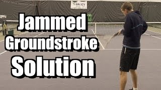 Jammed Groundstroke Solution   Forehand And Backhand Tennis Lesson   Instruction   Tips