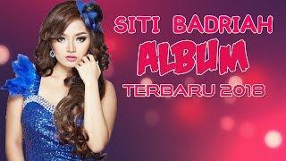 Gambar cover Siti Badriah Terbaru 2018 | Koleksi Full Album Lengkap