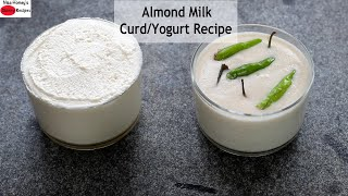 Almond Milk Curd Recipe – How To Make Homemade Vegan Almond Yogurt – Vegan Curd | Skinny Recipes