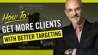 How To Get More Clients - How To Target Them and How to Contact Them