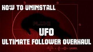 How to Uninstall UFO - Ultimate Folower Overhaul