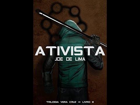 Lançamento: Ativista (Trilogia Vera Cruz Livro 3) Joe de Lima