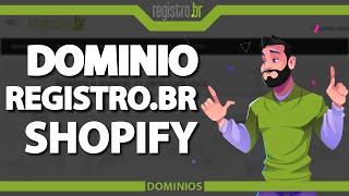 Como apontar um domínio para o Shopify   Registro Br