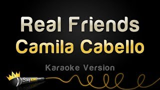 Camila Cabello   Real Friends (Karaoke Version)