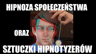 HIPNOZA SPOŁECZEŃSTWA ORAZ SZTUCZKI HIPNOTYZERÓW – Paulina/Avenah cz.11