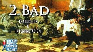 TNMJP: 2 Bad; Traducción Y Significado