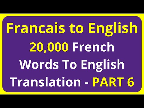 20,000 Francais Words To English Translation Meaning - PART 6 | Francais to English translation