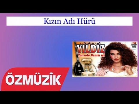 Kızın Adı Hürü - Ankaralı Yıldız (Official Video)