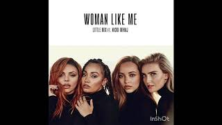 Little Mix   Woman Like Me Ft. Nicki Minaj [Audio]
