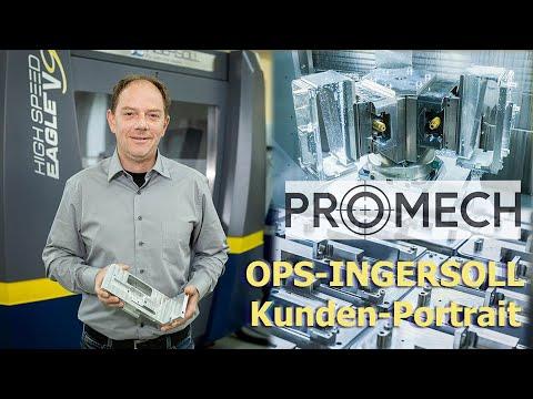 OPS-INGERSOLL Kundenportrait - PROMECH GmbH, Abtwil, High Speed Eagle V9 im praktischen Einsatz