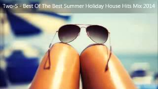 Two-S - Best Of The Best Summer Holiday Beach House Hits Mix 2014