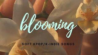 [KPOP / K-INDIE PLAYLIST] blooming spring