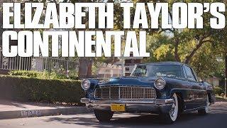 ELIZABETH TAYLOR'S 1956 CONTINENTAL MK2