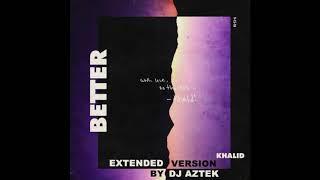 Khalid   Better (Extended 1 Hour Version)