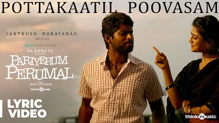 Pariyerum Perumal | Potta Kaatil Poovasam Song Lyrical Video | Santhosh Narayanan | Pa Ranjith