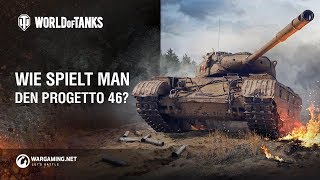 Wie spielt man den Progetto 46? [World of Tanks Deutsch]