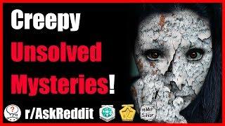 Creepiest Unsolved Mysteries from Reddit (r/AskReddit - Reddit Scary Stories)