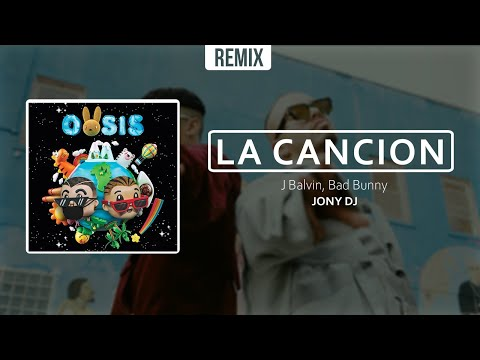 LA CANCION (Remix) ⚡ JONY DJ ⚡ BAD BUNNY ⚡ J BALVIN
